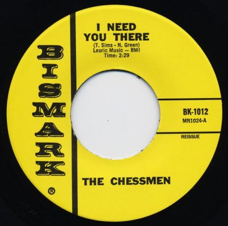 "CHESSMEN ""I Need You There / Sad"" 7"""