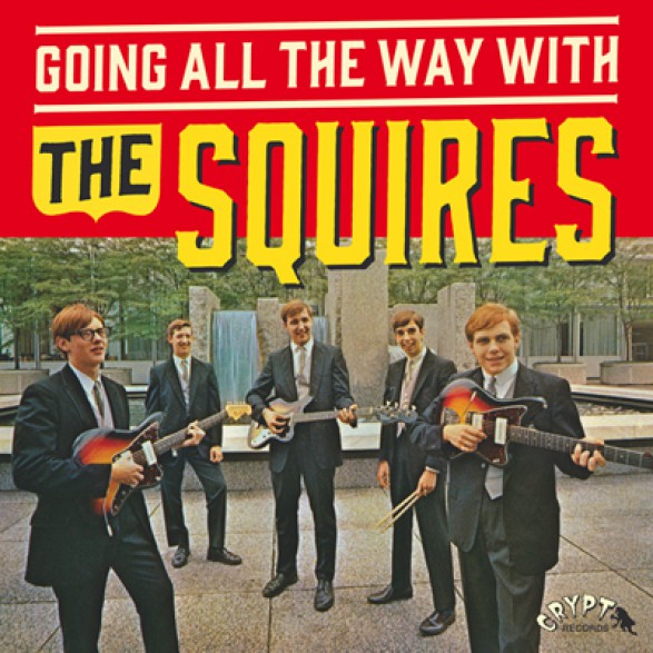 "SQUIRES ""GOING ALL THE WAY WITH THE SQUIRES"" LP + BONUS 7"""