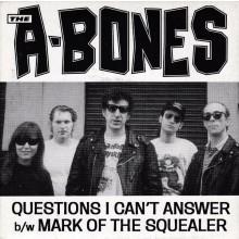 """A-BONES """"QUESTIONS I CAN'T ANSWER"""" 7"""""""