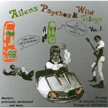 ALIENS PSYCHOS & WILD THINGS Volume ONE CD