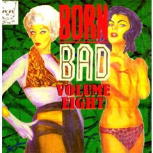 BORN BAD VOLUME 8 LP