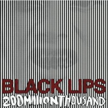 "BLACK LIPS ""200 MILLION THOUSAND"" LP"