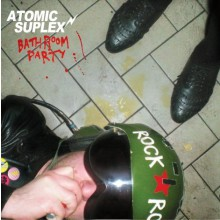 "ATOMIC SUPLEX ""BATHROOM PARTY"" LP"