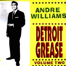 "ANDRE WILLIAMS ""DETROIT GREASE VOL 2"" LP"