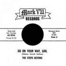 "STEPS BEYOND ""Go On Your Way, Girl / Don't Let The Sun Catch You Crying"" 7"""