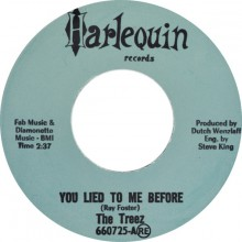 """TREEZ """"YOU LIED TO ME BEFORE / Only As Long As You Want It"""" 7"""""""