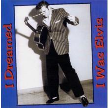 I DREAMED I WAS ELVIS cd (Buffalo Bop)