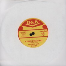 "BEVERLY ANN GIBSON ""A Three Dollar Bill"" / ROSEMARY ""Not Much (Do You Baby)"" 7"""