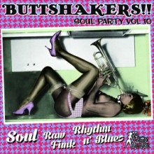 "BUTTSHAKERS!! ""Soul Party Volume 10"" LP"