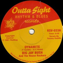 "BIG JAY BUSH & THE HOUSE ROCKERS ""Dynamite""/ ELI LEE ""Get The Feeling"" 7"""