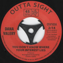 "DANA VALERY ""You Don't Know Where Your Interest Lies / You Don't Know Where Your Interest Lies"" 7"""