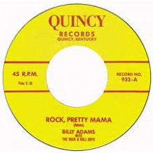 "Billy Adams ‎""Rock Pretty Mama/You've Gotta Have A Ducktail"" 7"""
