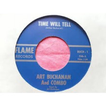 "ART BUCHANAN ""Time With Tell / Lonely Highway"" 7"""