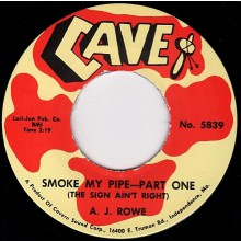 "A.J. Rowe ""Smoke My Pipe (The Sign Ain't Right) Parts 1 & 2"" 7"""