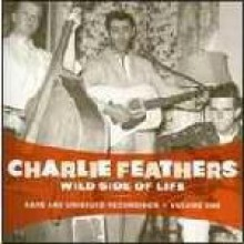 "CHARLIE FEATHERS ""WILD SIDE OF LIFE"" CD"