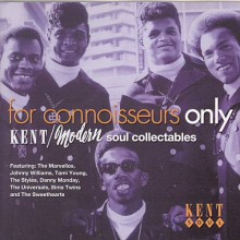 FOR CONNOISSEURS ONLY / KENT MODERN SOUL COLLECTABLES CD