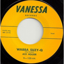 "ACE HOLDER ""WABBA SUZY Q / LEAVE MY WOMAN ALONE"" 7"""
