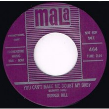 "BUNKER HILL ""THE GIRL CAN'T DANCE / YOU CAN'T MAKE ME DOUBT MY BABY"" 7"""