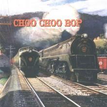 CHOO CHOO BOP cd (Buffalo Bop)