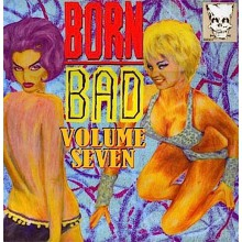 BORN BAD VOLUME 7 LP