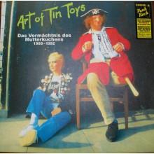 """ART OF TIN TOYS """"Das Vermächtnis des Mutterkuchens 1988-1992"""" LP"""