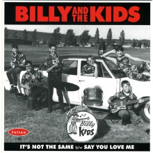 "BILLY & THE KIDS ""IT'S NOT THE SAME / SAY YOU LOVE ME"" 7"""