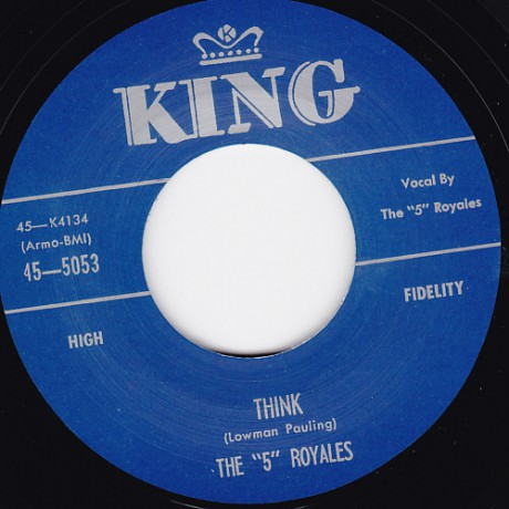 "5 ROYALES ""THINK / DEDICATED TO THE ONE I LOVE"" 7"""