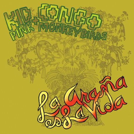 """KID CONGO & THE PINK MONKEY BIRDS """"LA ARAÑA ES LA VIDA"""" LP"""