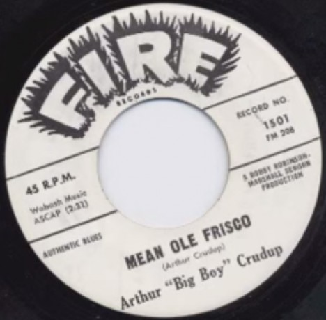 "ARTHUR CRUDUP ""MEAN OLE FRISCO/DIG MYSELF A HOLE"" 7"""