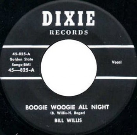 "BILL WILLIS ""Boogie Woogie All Night/ Where Is My Baby"" 7"""