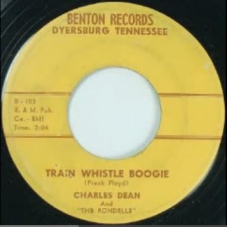 "CHARLES DEAN ""Train Whistle Boogie/Itchy"" 7"""