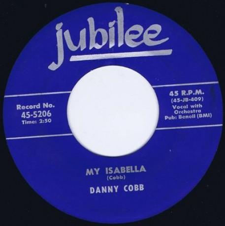 "DANNY COBB ""MY ISABELLA/ A BRAND NEW DEAL"" 7"""