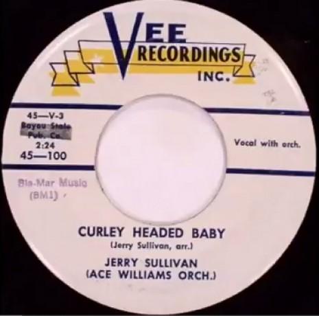 "JERRY SULLIVAN ""CURLEY HEADED BABY/Ella Mae"" 7"""