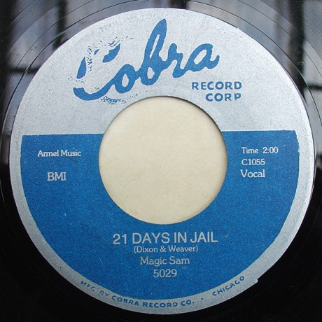 "MAGIC SAM ""21 DAYS IN JAIL / EASY BABY"" 7"""