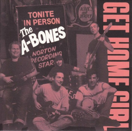 "A-BONES ""GET HOME GIRL/GUESS I'M FALLING IN LOVE"" 7"""
