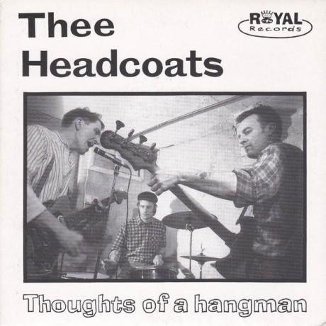 "HEADCOATS ""THOUGHTS OF A HANGMAN"" 4 cut 7"""