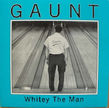 "GAUNT ""WHITEY THE MAN"" 10"""