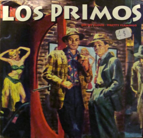 """PRIMOS, LOS """"On My Floor/Pretty Flamingo"""" 7"""""""