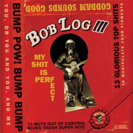 "BOB LOG III ""MY SHIT IS PERFECT"" LP"