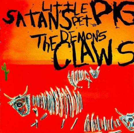 """DEMON'S CLAWS """"SATAN'S LITTLE PET PIG"""" CD"""