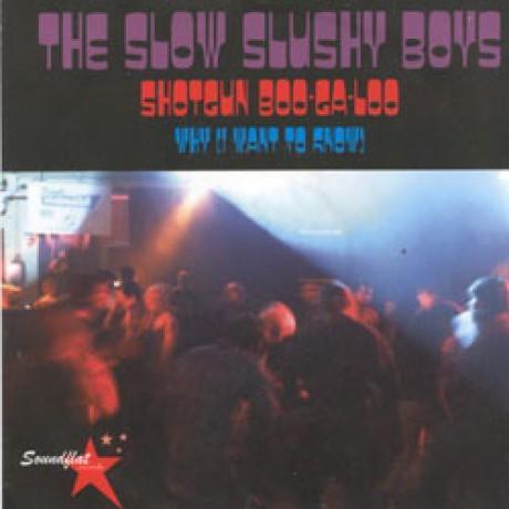 "SLOW SLUSHY BOYS ""SHOTGUN BOOGALOO"" 7"""