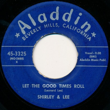 "SHIRLEY & LEE ""LET THE GOOD TIMES ROLL"" 7"""