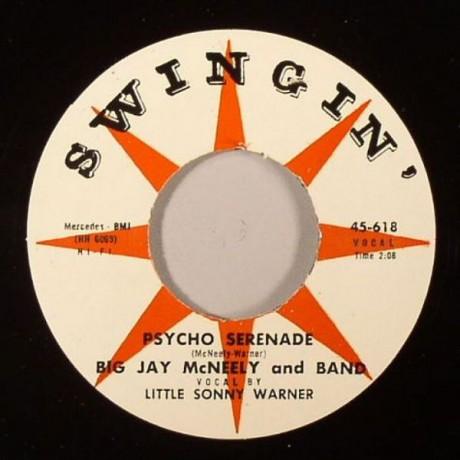 """BIG JAY McNEELY """"PSYCHO SERENADE/BACK..Shack... Track"""" 7"""""""