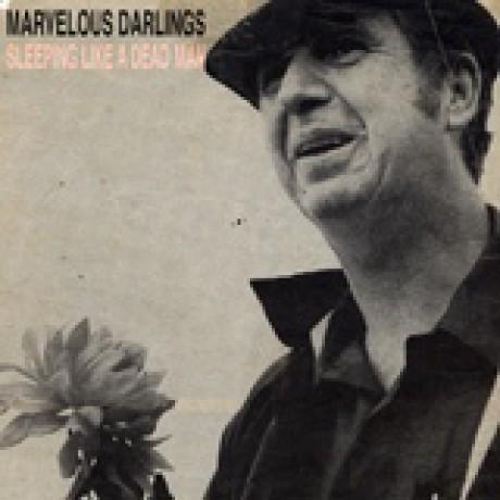 "MARVELOUS DARLINGS ""SLEEPING LIKE A DEAD MAN"" 7"""