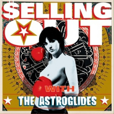 "ASTROGLIDES ""SELLING OUT WITH..."" CD"