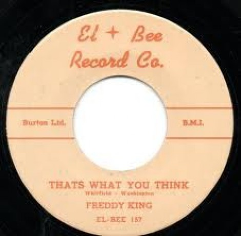 """Freddy King """"That's What You Think/Country Boy"""" 7"""""""