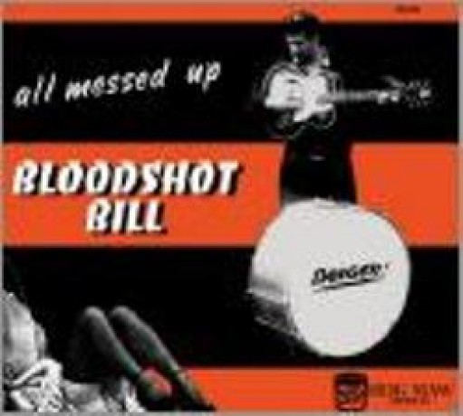 """BLOODSHOT BILL """"ALL MESSED UP"""" CD"""