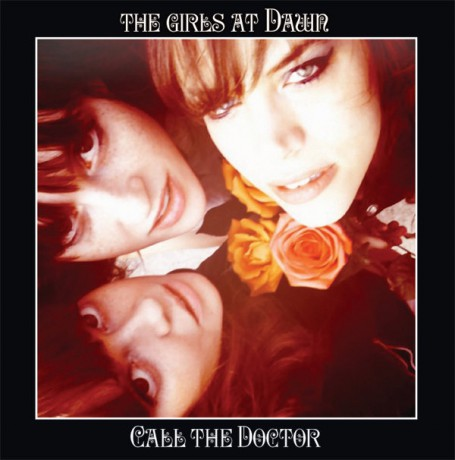 """GIRLS AT DAWN """"CALL THE DOCTOR"""" LP"""