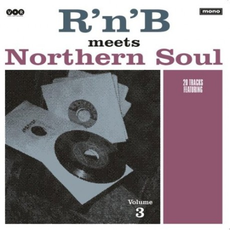 R'N'B MEETS NORTHERN SOUL VOLUME 3 LP