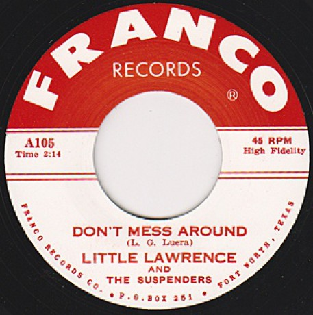 "LITTLE LAWRENCE & THE SUSPENDERS ""DON'T MESS AROUND / BABEE"" 7"""